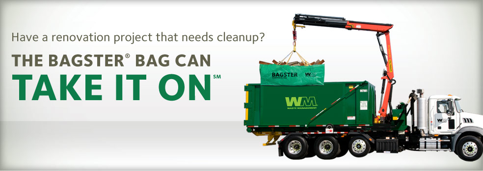Have a renovation project that needs cleanup? The Bagster® Bag Can Take It On(SM).